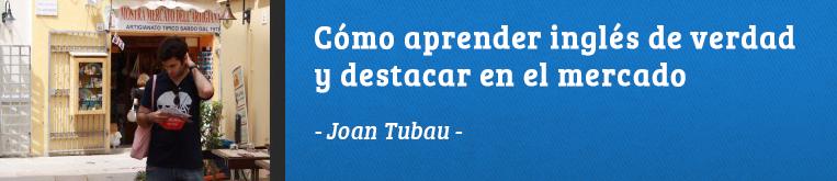 Daway Talks 14: Cómo aprender inglés de verdad, Joan Tubau