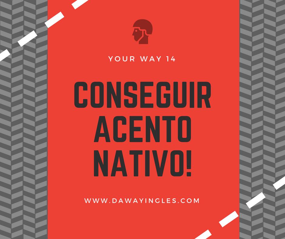 conseguir acento nativo en inglés - daway inglés - your way 14